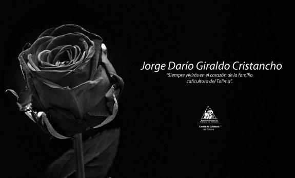 El Comité Departamental de Cafeteros del Tolima expresa sus condolencias a la familia de Jorge Darío Giraldo Cristancho